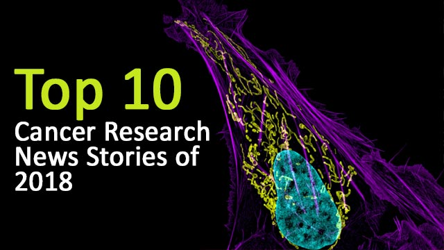top-10-cancer-research-news-stories-of-2018-313106